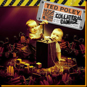 Collateral Damage / Ted Poley