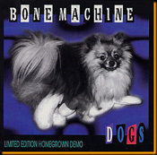 Dogs / Bone Machine