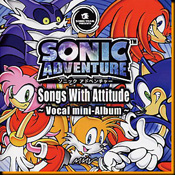 Sonic Adventure  Songs With Attitude 〜Vocal Mini-Album〜